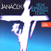 Janacek:  The Eternal Gospel - Our Father - Lord Have Mercy - Elegy on the Death by Various Artists