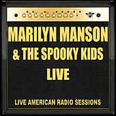 Marilyn Manson & The Spooky Kids - Live (Live) by Marilyn Manson