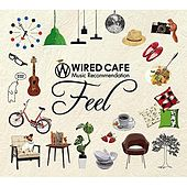 Wired Cafe Music Recommendation 「Feel」 by Various Artists
