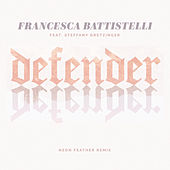 Defender (Neon Feather Remix) de Francesca Battistelli