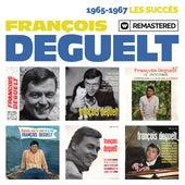1965-1967 : Les succès (Remasterisé en 2019) by François Deguelt
