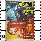 Sahib Bibi Our Ghulam (1962 Evergreen Songs) by Various Artists