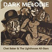 Dark Melodie by Chet Baker