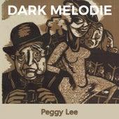 Dark Melodie von Peggy Lee
