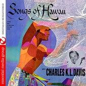 Songs Of Hawaii (Digitally Remastered) by Charles K. L. Davis