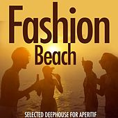 Fashion Beach (Selected Deephouse for Aperitiv) by Various Artists