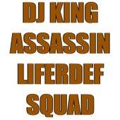 Liferdef Squad de Dj King Assassin