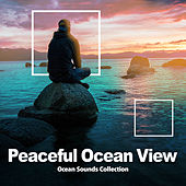Peaceful Ocean View by Ocean Sounds Collection (1)