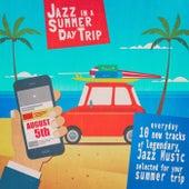 Jazz in a Summer Day Trip - August 5Th von Various Artists