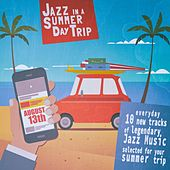 Jazz in a Summer Day Trip - August 13Th de Various Artists
