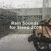 Rain Sounds For Sleep 2019 by Rain Sounds