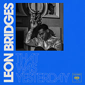 That Was Yesterday di Leon Bridges