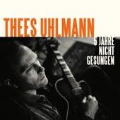 Fünf Jahre nicht gesungen von Thees Uhlmann