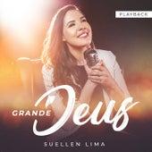Grande Deus (Playback) by Suellen Lima