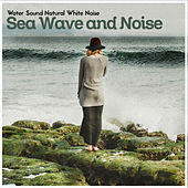 Sea Wave and Noise von Water Sound Natural White Noise
