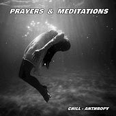 Prayers & Meditations by Chill-Anthropy