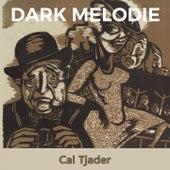 Dark Melodie by Cal Tjader