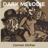 Dark Melodie de Carmen McRae