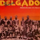 Freedom Has Its Price by Junior Delgado