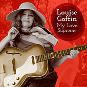 My Love Supreme by Louise Goffin