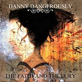 The Faith and the Fury de Dannydangerously