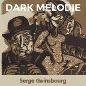 Dark Melodie de Serge Gainsbourg
