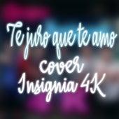 Te juro que te amo by Insignia 4K