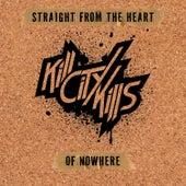 Straight from the Heart of Nowhere by Kill City Kills