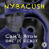 Can't Brok (Oneis Remix) de Nybacush