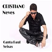 Canta Raul Seixas by Cristiano Neves