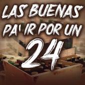 Las Buenas Pa´ Ir Por Un 24 de Various Artists