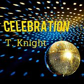 Celebration von T.Knight
