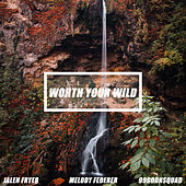 Worth Your Wild by Jalen Fryer 99 Goonsquad