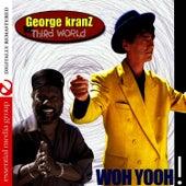 Woh Yooh (Digitally Remastered) by George Kranz