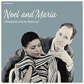 Straighten Up And Fly Right (Live) von Noel and Maria