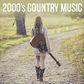 2000's Country Music van Various Artists