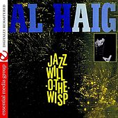 Jazz Will-O-The Wisp (Digitally Remastered) by Al Haig