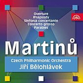 Martinu : Overture, Rhapsody, Sinfonia Concertante, Concerto grosso, Parables by Czech Philharmonic