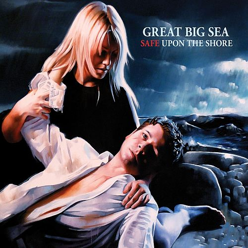 Safe Upon The Shore by Great Big Sea