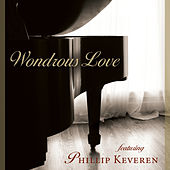 Wondrous Love - Piano and Praise by Phillip Keveren