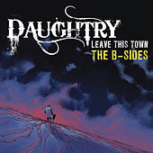 Leave This Town: The B-Sides by Daughtry