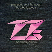 Ping Pong Over the Abyss by 77's