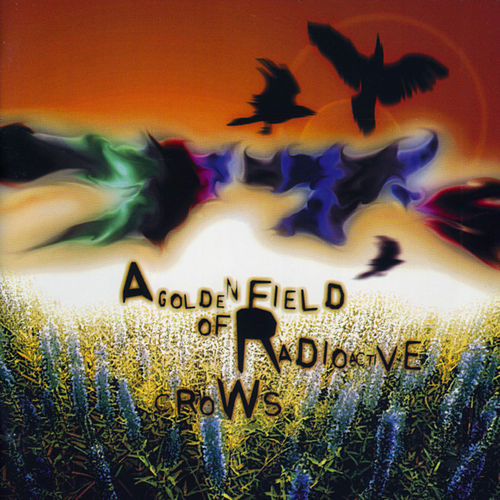 A Golden Field of Radioactive Crows by 77's