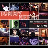 Tommy Keene You Hear Me: A Retrospective 1983-2009 by Tommy Keene