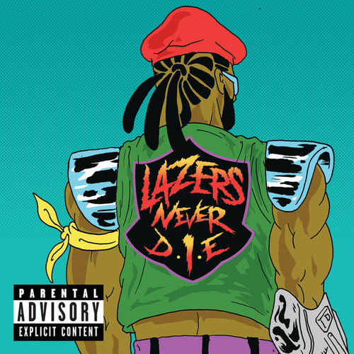 Lazers Never Die by Major Lazer