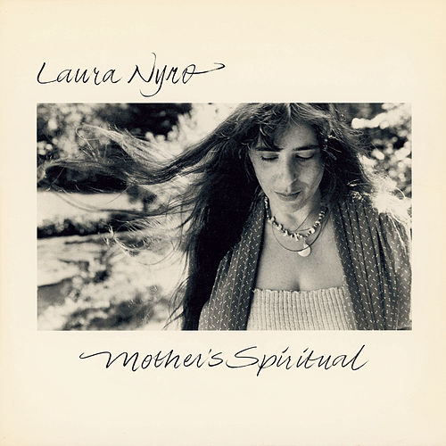 Mother's Spiritual by Laura Nyro