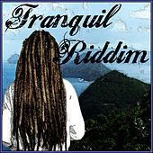 Tranquil Riddim by Various Artists