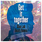 Get It Together (Blue Lab Beats Remix) by Yu Sakai