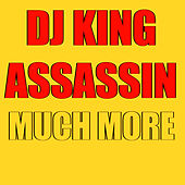 Much More de Dj King Assassin
