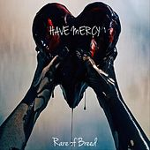 Have Mercy by Rare of Breed